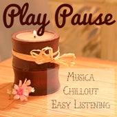 Play Pause - Musica Chillout Easy Listening per Esercizi Pilates e Meditazione by Yoga del Mar
