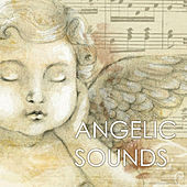 Angelic Sounds - Sweet Soft Chanting, Church Choir for Moments of Serenity and Deep Relaxation by Angelic Music Academy
