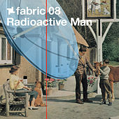 fabric 08: Radioactive Man by Various Artists