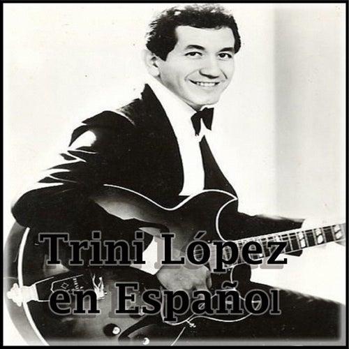 Trini López en Español by Trini Lopez