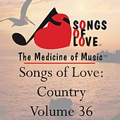 Songs of Love: Country, Vol. 36 by Various Artists