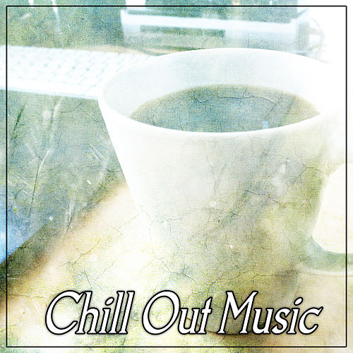 Chill Out Music – Chilled Morning, Weekend Hang Out by Lounge Café