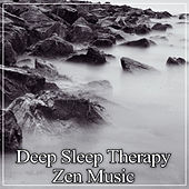 Deep Sleep Therapy - Zen Music for Lucid Dreaming, Fight Insomnia, Trouble Sleeping, Soothe Your Baby, New Age Music to Fall Asleep Quickly, Meditation Before Sleeping von Various Artists