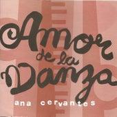 Amor De La Danza by Ana Cervantes