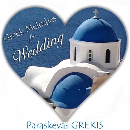 Greek Melodies for Wedding by Paraskevas Grekis