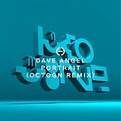 Portrait (Octogn Remix) by Dave Angel