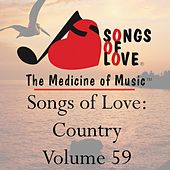 Songs of Love: Country, Vol. 59 by Various Artists