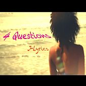 4 Questions by J Lyrics