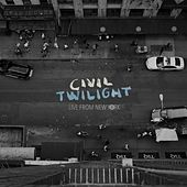 Live from New York von Civil Twilight
