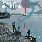 fabric 07: Hipp-e & Halo by Various Artists