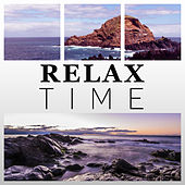 Relax Time – Deep Relaxation in Your Free Time, Wellness Center, Spa Treatment, Detente Music for Massage, Soothe Your Body & Soul, Buddha Lounge and Zen Room by Various Artists
