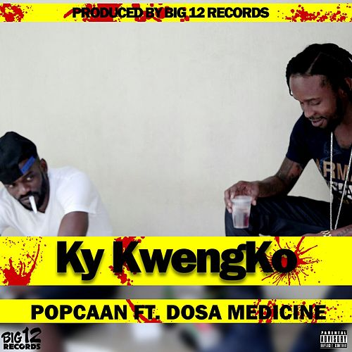 Ky Kwengko (feat. Dosa Medicine) - Single by Popcaan