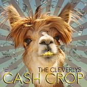 Cash Crop by The Cleverlys