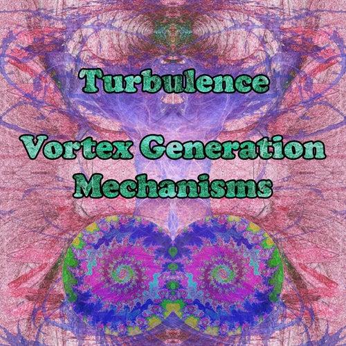 Vortex Generation Mechanisms by Turbulence