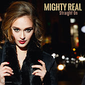 Straight On by Mighty Real