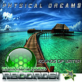 Sounds of Water by Physical Dreams