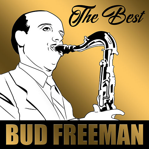 The Best by Bud Freeman