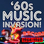 60s Music Invasion! 1964 to 1969 by Various Artists