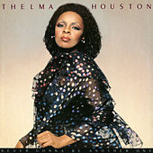 Never Gonna Be Another One by Thelma Houston