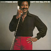 Can't You Tell It's Me by Tyrone Davis