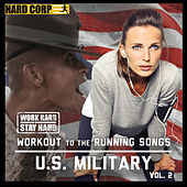 Workout to the Running Songs U.S. Military, Vol. 2 by The U.S. Armed Forces