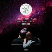 Comfort You (Remixes) von Set Mo