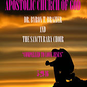 Compelled to Love Jesus by Dr. Byron T. Brazier