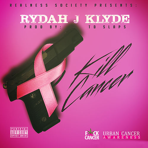 Fuck Cancer by Rydah J. Klyde