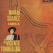 Mario Suarez Canta a J. Vicente Torrealba by Mario Suarez