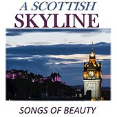 A Scottish Skyline: Songs of Beauty by Various Artists