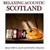 Relaxing Acoustic Scotland: Beautiful Easy Listening Tracks by Various Artists