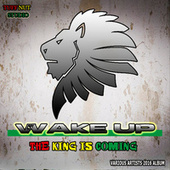 Wake Up, The King is Coming by Various Artists
