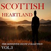 Scottish Heartland: The Definitive Celtic Collection, Vol. 3 by Various Artists