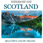 Window on Scotland: Beautiful Celtic Tracks by Various Artists