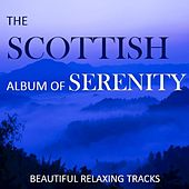 The Scottish Album of Serenity: Beautiful Relaxing Tracks by Various Artists