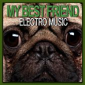 My Best Friend Electro Music by Various Artists