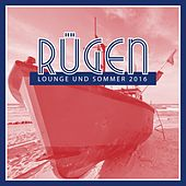Rügen: Lounge und Sommer 2016 by Various Artists
