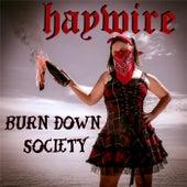 Burn Down Society by Haywire