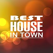 Best House in Town by Various Artists