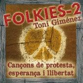 Folkies-2: Cançons de Protesta, Esperança I Llibertat by Toni Giménez