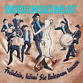 Fräulein, könn' Sie linksrum tanzen von BerlinskiBeat
