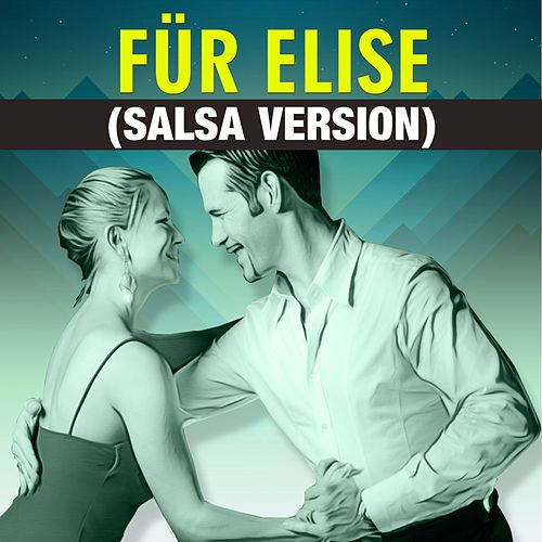 Für Elise (Salsa Version) by Ludwig van Beethoven