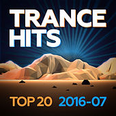 Trance Hits Top 20 - 2016-07 by Various Artists