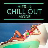Hits in Chill Out Mode by Cafe Chillout de Ibiza
