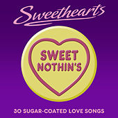 Sweet Nothin's - Sweethearts (30 Sugar Coated Love Songs) von Various Artists
