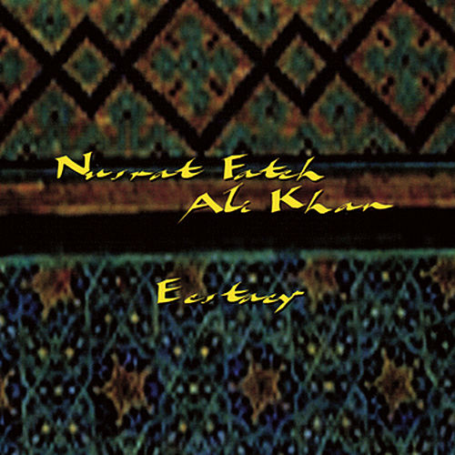 Ecstasy by Nusrat Fateh Ali Khan