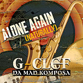 Alone Again (Naturally) by G-Clef da Mad Komposa