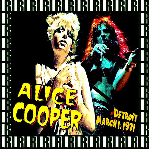 The Rooster Tail, Detroit, March 1st, 1971 (Remastered, Live On Broadcasting) von Alice Cooper