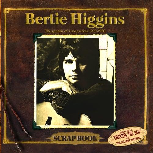 Scrap Book (The Genesis of a Songwriter 1970-1980) by Bertie Higgins