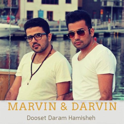 Dooset Daram Hamisheh by Marvin